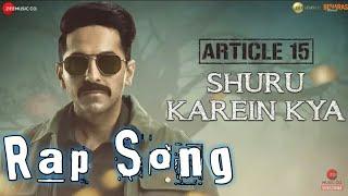 Shuru karein kya Article 15 Ayushmann Khurrana Slow Cheetah Dee MC Kaam Bhaari Spitfire