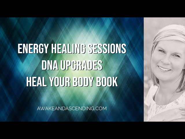 DNA Upgrades, Heal Your Body Book & Guided Quantum Energy Healing Session Dates - Latest Updates