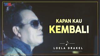 LOELA DRAKEL - KAPAN KAU KEMBALI (Official Video) | LAGU NOSTALGIA