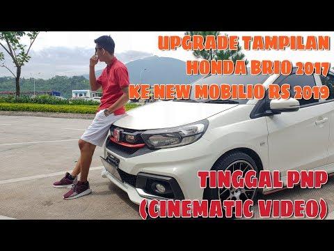 #6 UPGRADE BRIO 2017 Ke MOBILIO RS 2019!! (Cinematic Video)