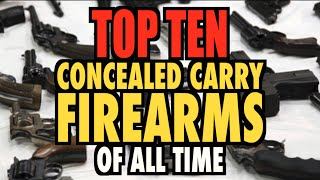 Top Ten Concealed Carry Guns (of all time)