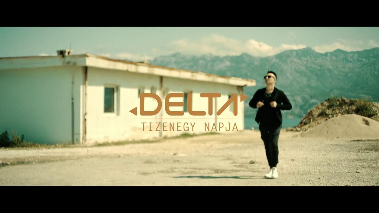 Delta - Tizenegy napja (Official Video) 4K