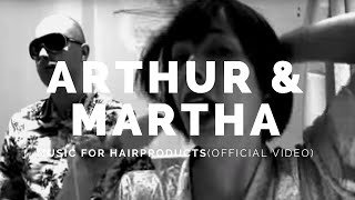 ARTHUR AND MARTHA: Music for Hairproducts (Bot3v)
