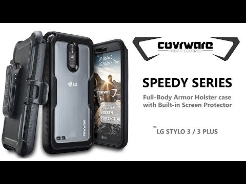 Installation Guide,  COVRWARE [Speedy Series] for LG Stylo 3 / Stylo 3 Plus