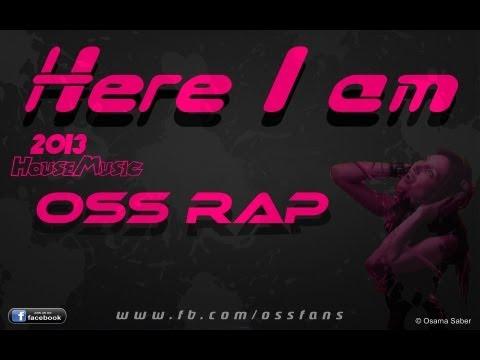 Oss Rap - Here I am (House Music 2013)