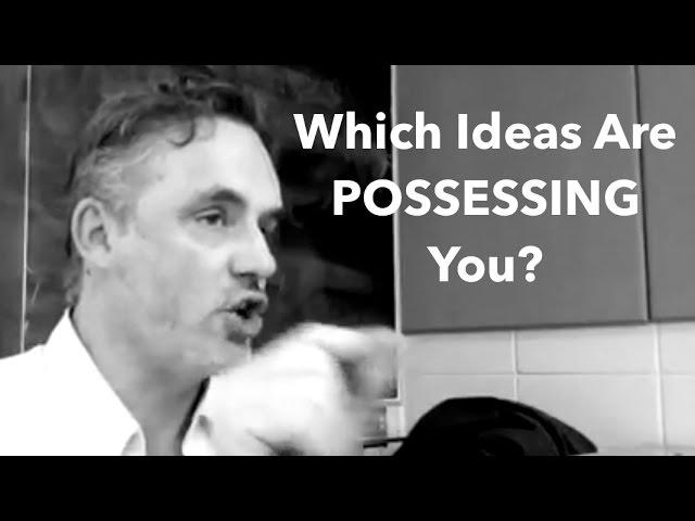 """""""You don't have ideas; Ideas have you - Jordan Peterson"""""""
