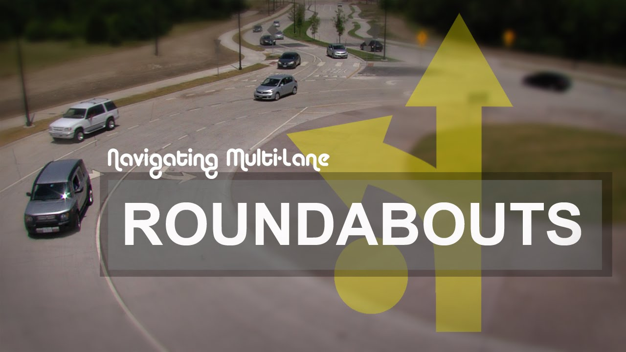 how to deal with multi lane roundabouts
