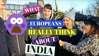 What Europeans Think About India! 🇮🇳 😯