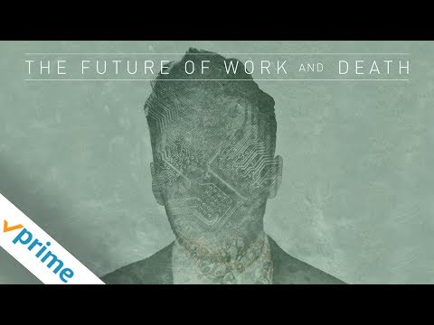 The Future of Work and Death | Trailer | Available Now