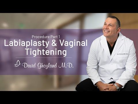 Labiaplasty & Vaginal Tightening | Procedure Part 1 | David Ghozland, M.D.