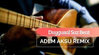 Gambar cover Duygusal Saz Remix [Turkish Trap Remix] (prod. Adem Aksu)
