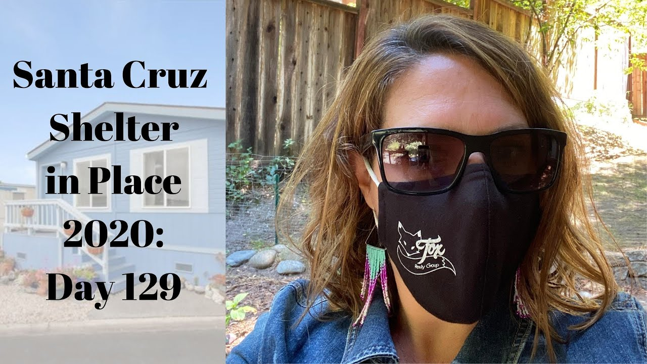 Santa Cruz Shelter in Place 2020: Day 129