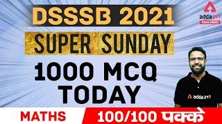 DSSSB 2021 | MATHS | SUPER SATURDAY |1000 MCQ Today | 100/100 PAKKE