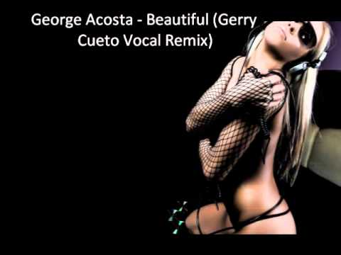 George Acosta  Beautiful Gerry Cueto Vocal Remix