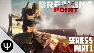 ARMA 3: Breaking Point Mod — Series 5 — Part 1 — Stronghold Seeking!