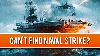 Where is Naval Strike? Not in the Store or Can't Download? (BATTLEFIELD 4)