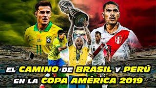 El Camino de BRASIL 🇧🇷 y PERÚ 🇵🇪 en la 🏆 COPA AMÉRICA 2019