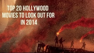 Top 20 Hollywood Movies to look out for in 2014
