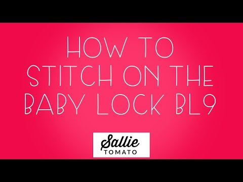 Start Sewing On Your Baby Lock BL9