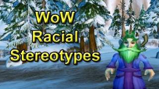 WoW Racial Stereotypes by Wowcrendor (WoW Machinima)