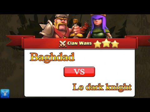 Clash Of Clans War Attacks [Baghdad VS Le dark knight] - حرب كلان بغداد الحلقة 27