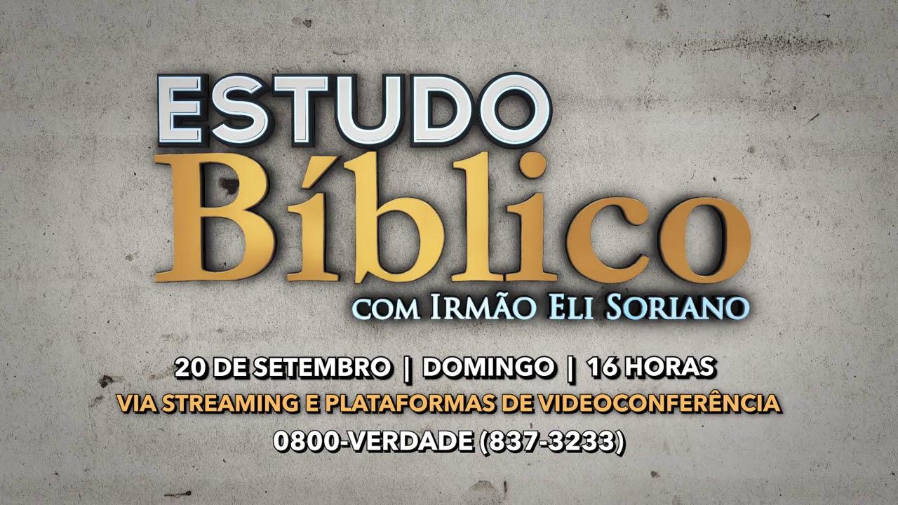 Estudo Biblico com Irmão Eli Soriano - AO VIVO! 20 de setembro de 2020 - 16H