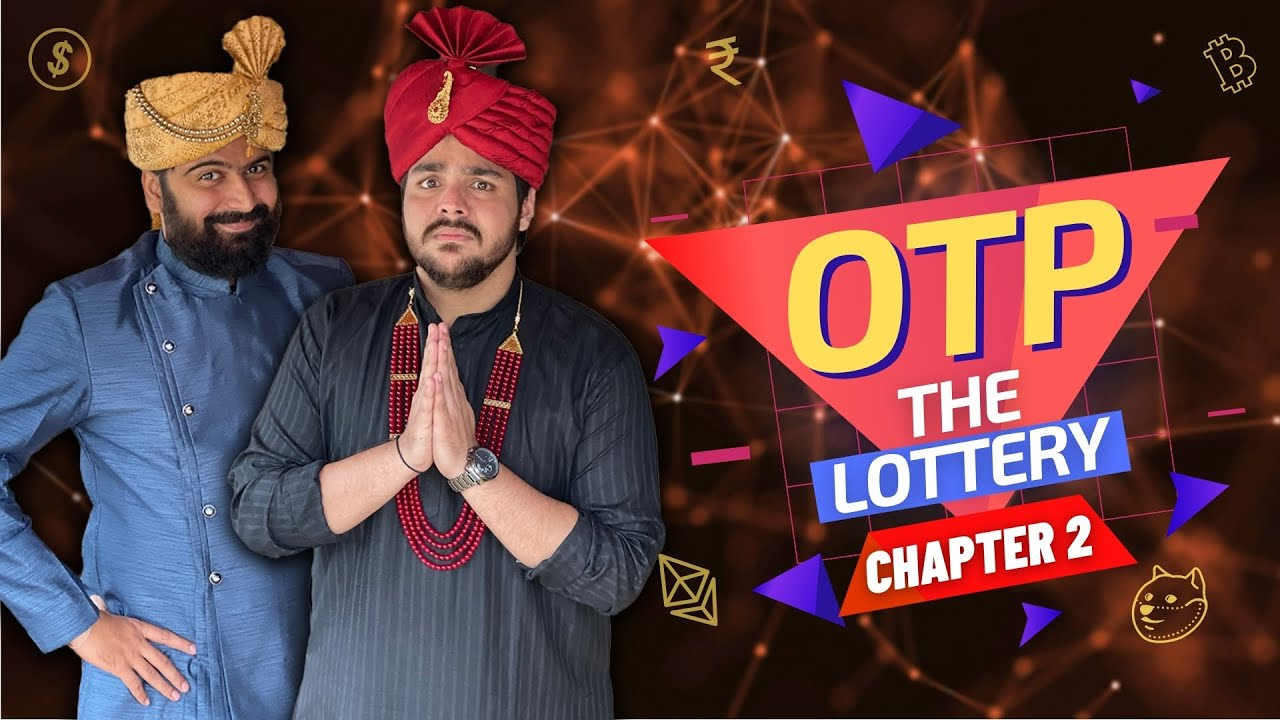 Download OTP The Lottery: Chapter 2 | Ashish Chanchlani