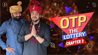 OTP The Lottery: Chapter 2 | Ashish Chanchlani