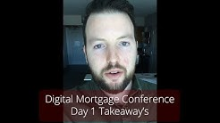 Digital Mortgage Conference Day 1 Takeaway | Vegas 2018