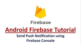 Android Push Notification using Firebase Console