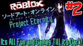 ITS ALL FUN AND GAMES TILL ITS DARK! | Roblox: Sword Art Online: Project Eternity - Episode 2