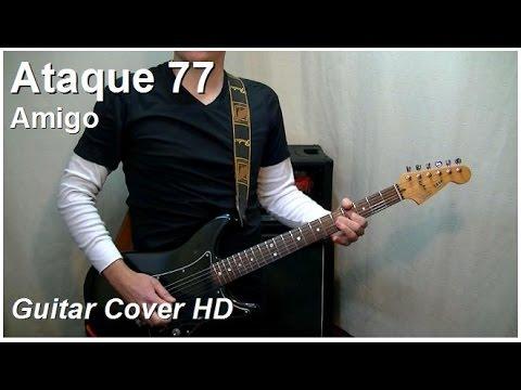 Ataque 77 | Amigo | Guitar Cover HD