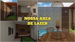 PROJETO DA NOSSA ÁREA DE LAZER *ficou perfeito*