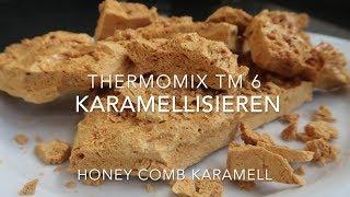 Karamellisieren & Vorspülen im Thermomix TM 6®    Honey Comb Karamell