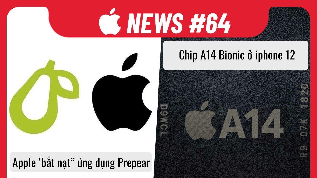 Apple News 64: Apple Bắt Nạt Công Ty Nhỏ, Chip A14 Bionic Trên iPhone 12 Cực Mạnh
