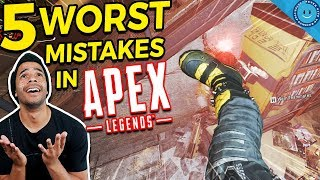 The 5 Worst Mistakes In Apex Legends!