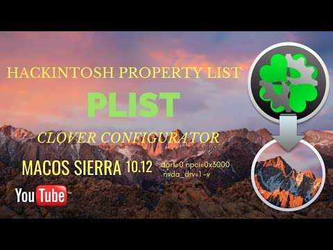 Hackintosh 2017: Clover Configurator Property List (PLIST) macOS Sierra x99 Video Tutorial
