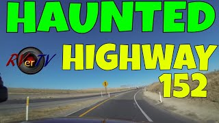 Haunted Highway 152 - San Luis Reservoir Salinas California