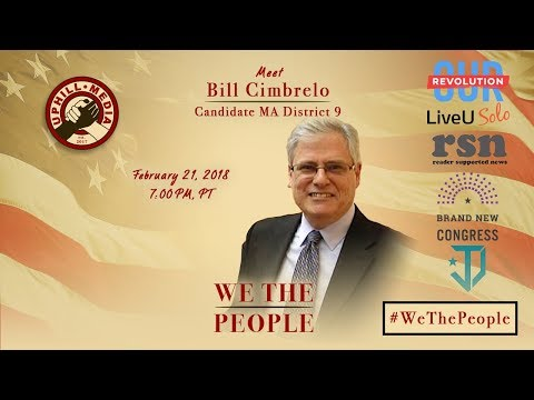 #WeThePeople meet Bill Cimbrelo - Candidate Congressional District 9 (MA)