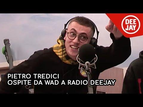 Pietro Tredici: l'intervista completa con Wad a Radio Deejay