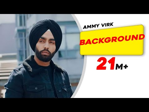 Background (Official Video) | Ammy Virk | MixSingh | New Pun