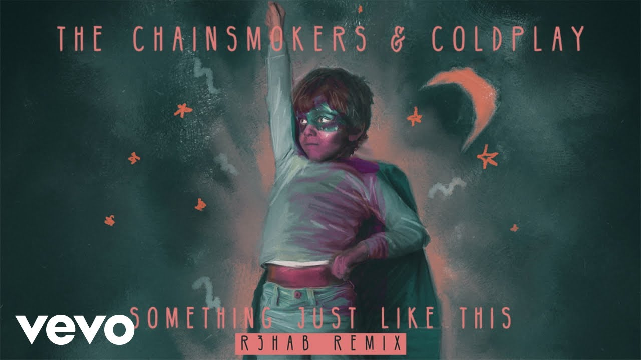 The Chainsmokers & Coldplay - Something Just Like This (R3hab Remix Audio)