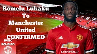 BREAKING NEWS - Romelu Lukaku To Manchester United CONFIRMED!