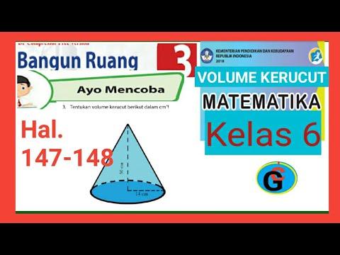 Kunci Jawaban Matematika Kelas 6 Sd Halaman 147 148 Ayo Mencoba 147 Volume Kerucut Youtube