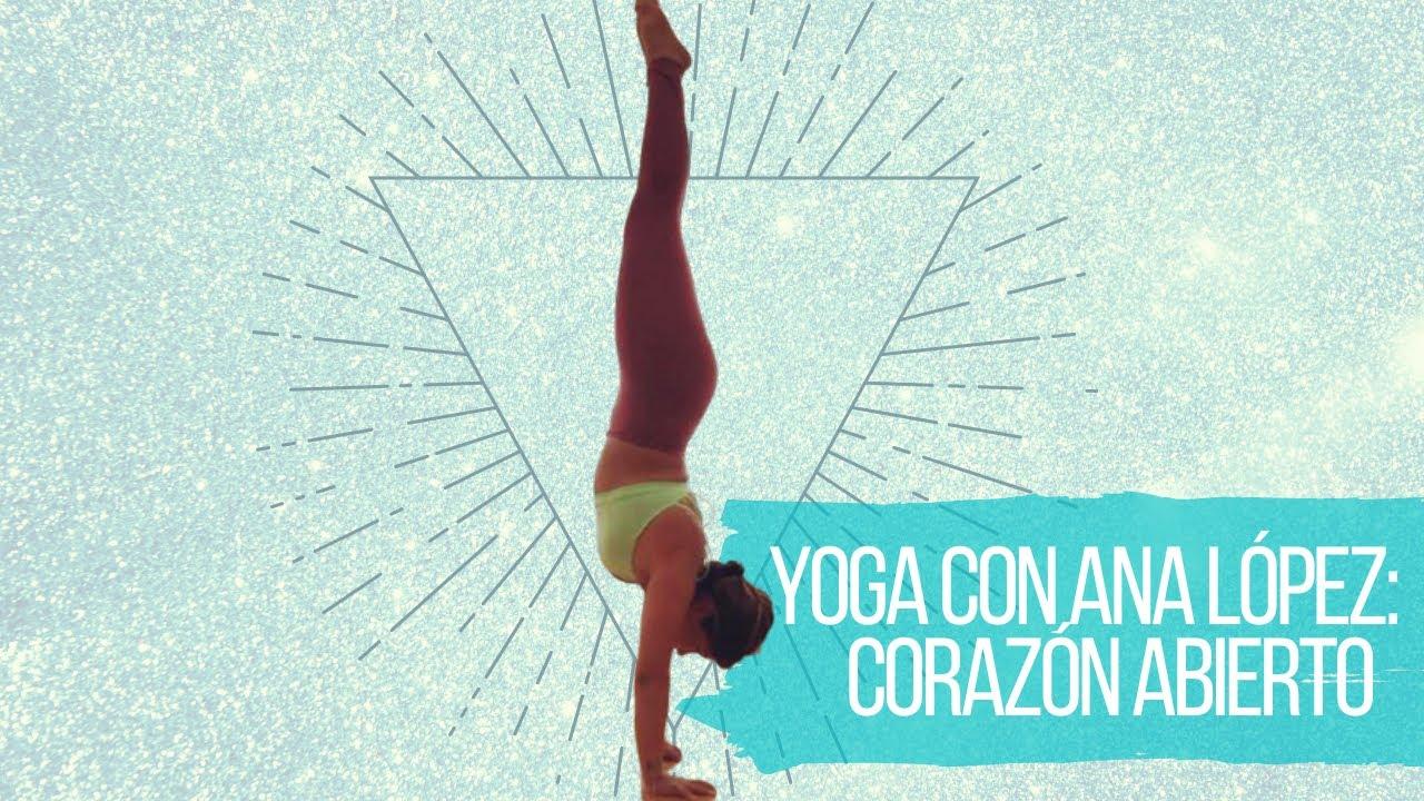 Corazón Abierto❤️: Yoga con Ana López