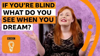 If you're blind what do you see when you dream? | BBC Ideas