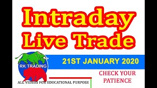 INTRADAY LIVE TRADE FOR 21ST JAN 2020