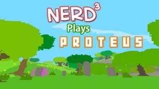 Nerd³ Plays... Proteus
