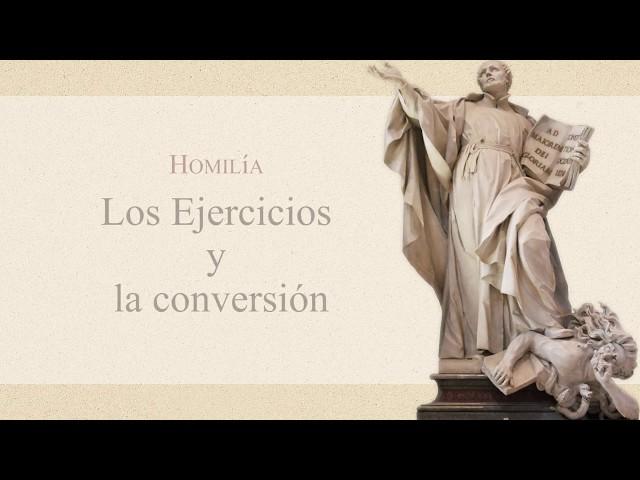01- Homilía: Los Ejercicios y la conversión - P. Gustavo Lombardo