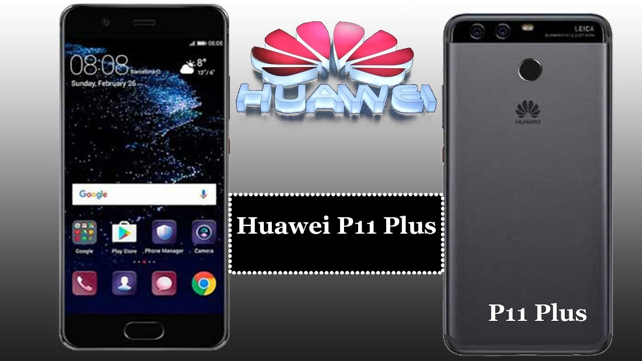 Huawei p11 plus Introduction | p11 plus specification | Price, Release Date, - YouTube
